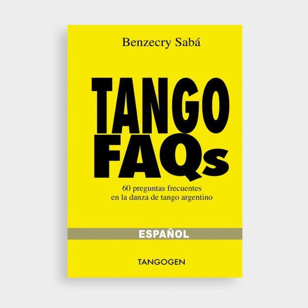 Gustavo_Benzecry_Saba-Tango_FAQ_60_preguntas_frecuentes_en_la_danza_de_tango_argentino-tienda-tangomilonga_com_ar-01